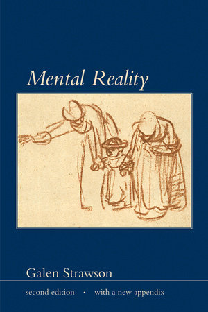 Mental Reality, second edition, with a new appendix by Galen Strawson