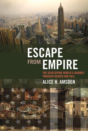 Escape from Empire by Alice H. Amsden