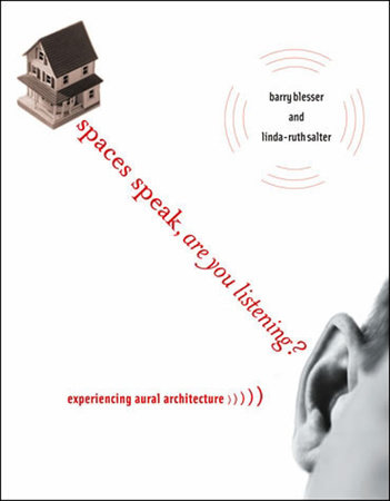 Spaces Speak, Are You Listening? by Barry Blesser and Linda-Ruth Salter