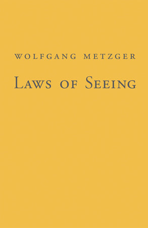 Laws of Seeing by Wolfgang Metzger