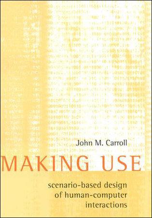 Making Use by John M. Carroll