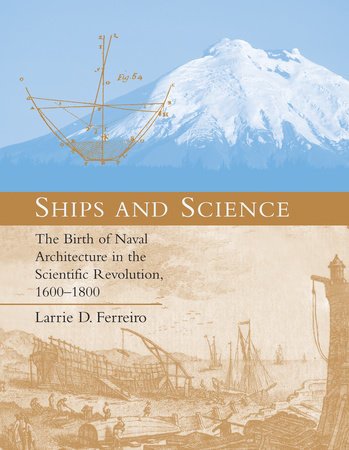 Ships and Science by Larrie D. Ferreiro