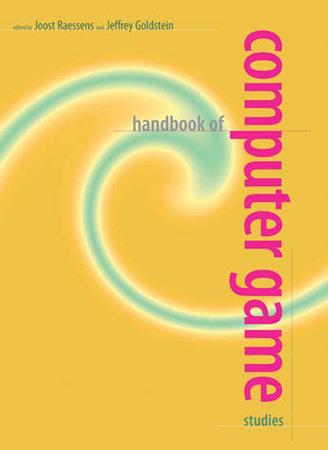Handbook of Computer Game Studies by