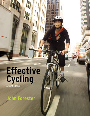 Effective Cycling, seventh edition by John Forester