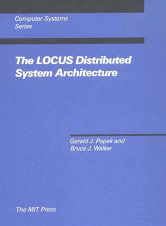 The LOCUS Distributed System Architecture by Gerald J. Popek