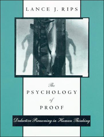 The Psychology of Proof by Lance J. Rips