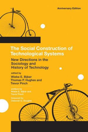 The Social Construction of Technological Systems, anniversary edition by