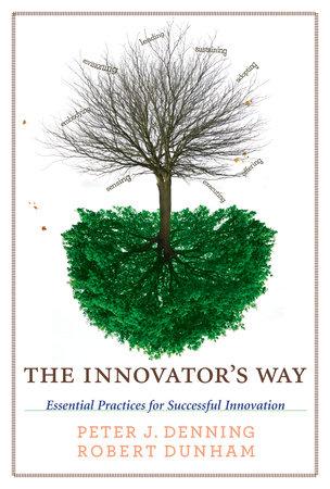 The Innovator's Way by Peter J. Denning and Robert Dunham