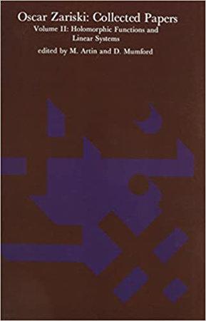 Oscar Zariski: Collected Papers, Volume 2 by Oscar Zariski