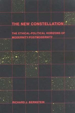 The New Constellation by Richard J. Bernstein