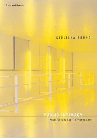 Public Intimacy by Giuliana Bruno
