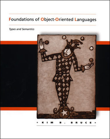 Foundations of Object-Oriented Languages by Kim B. Bruce