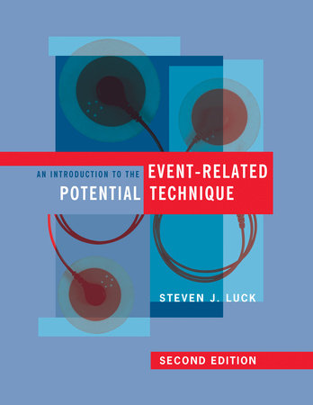 An Introduction to the Event-Related Potential Technique, second edition by Steven J. Luck
