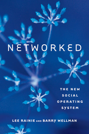 Networked by Lee Rainie and Barry Wellman