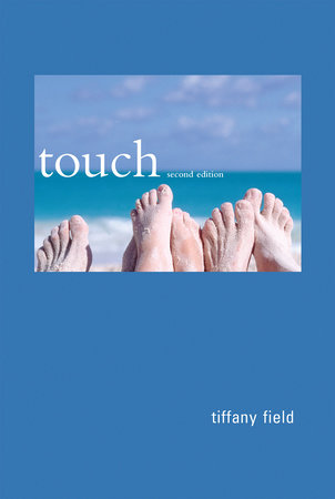 Touch, second edition by Tiffany Field