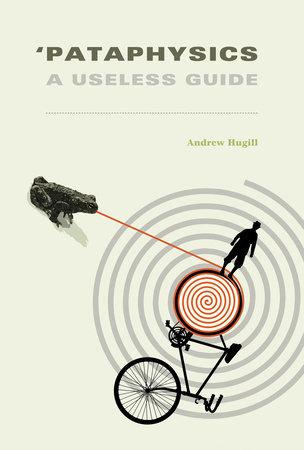 'Pataphysics by Andrew Hugill
