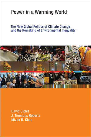 Power in a Warming World by David Ciplet, J. Timmons Roberts and Mizan R. Khan