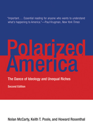 Polarized America, second edition by Nolan McCarty, Keith T. Poole and Howard Rosenthal