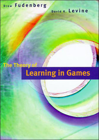 The Theory of Learning in Games by Drew Fudenberg and David K. Levine