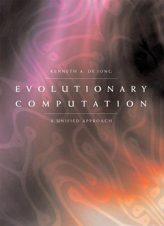 Evolutionary Computation by Kenneth A. De Jong