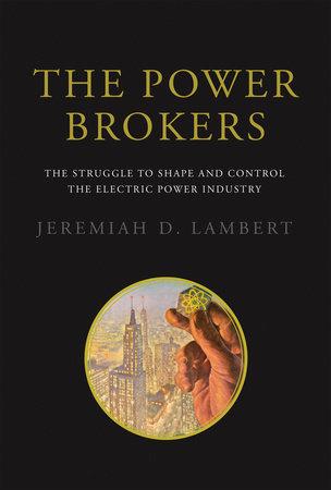 The Power Brokers by Jeremiah D. Lambert