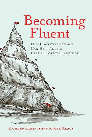 Becoming Fluent by Richard Roberts and Roger Kreuz