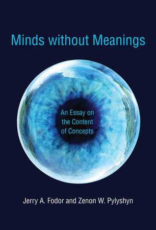 Minds without Meanings by Jerry A. Fodor and Zenon W. Pylyshyn