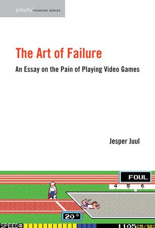 The Art of Failure by Jesper Juul