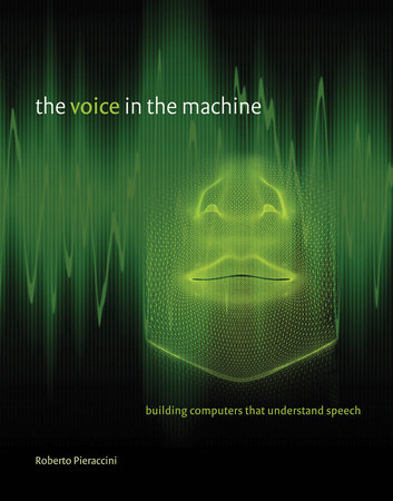 The Voice in the Machine by Roberto Pieraccini