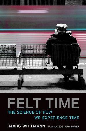 Felt Time by Marc Wittmann
