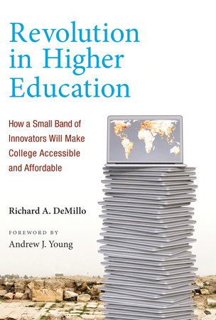 Revolution in Higher Education by Richard A. Demillo