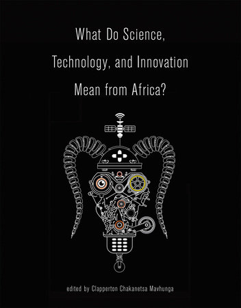 What Do Science, Technology, and Innovation Mean from Africa? by
