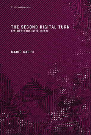 The Second Digital Turn by Mario Carpo