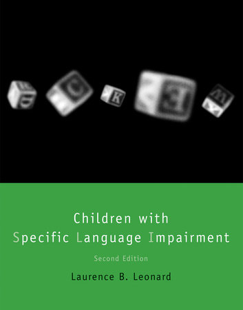 Children with Specific Language Impairment, second edition by Laurence B. Leonard