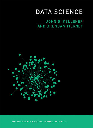 Data Science by John D. Kelleher and Brendan Tierney