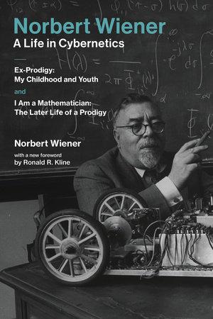 Norbert Wiener-A Life in Cybernetics by Norbert Wiener