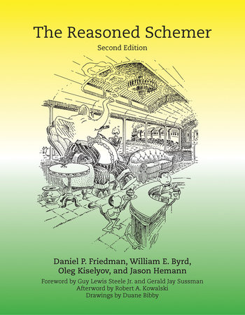 The Reasoned Schemer, second edition by Daniel P. Friedman, William E. Byrd, Oleg Kiselyov and Jason Hemann