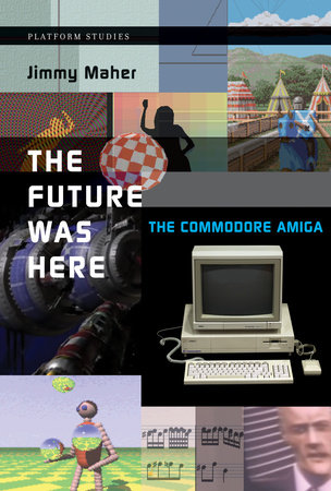 The Future Was Here by Jimmy Maher
