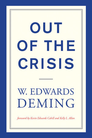Out of the Crisis, reissue by W. Edwards Deming
