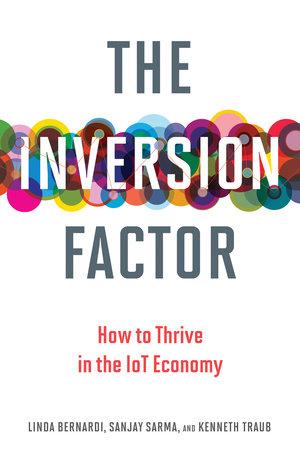 The Inversion Factor by Linda Bernardi, Sanjay E. Sarma and Kenneth Traub