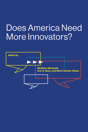 Does America Need More Innovators? by