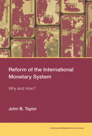 Reform of the International Monetary System by John B. Taylor