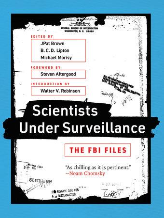 Scientists Under Surveillance by