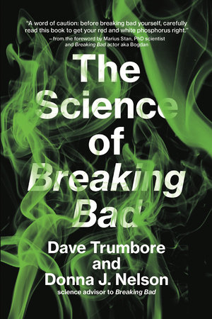 The Science of Breaking Bad by Dave Trumbore and Donna J. Nelson