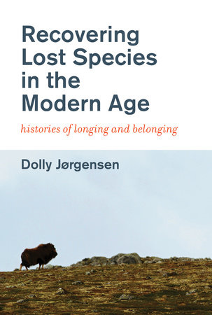 Recovering Lost Species in the Modern Age by Dolly Jorgensen