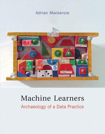 Machine Learners by Adrian Mackenzie