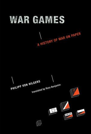 War Games by Philipp Von Hilgers