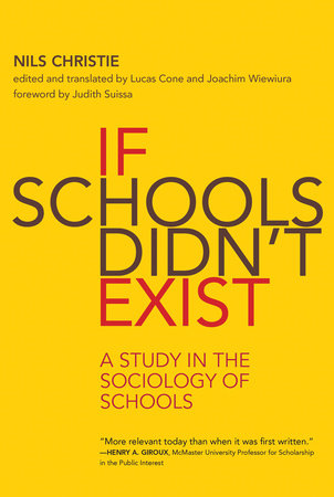 If Schools Didn't Exist by Nils Christie