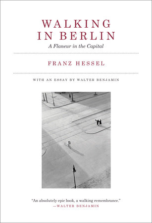 Walking in Berlin by Franz Hessel