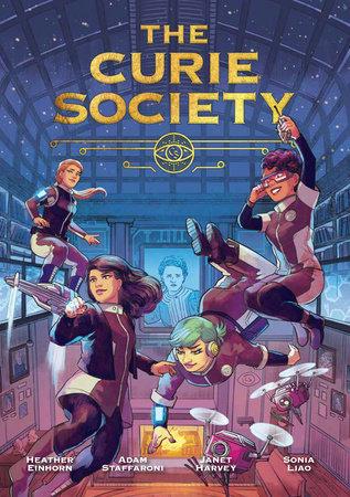 The Curie Society by Heather Einhorn and Adam Staffaroni